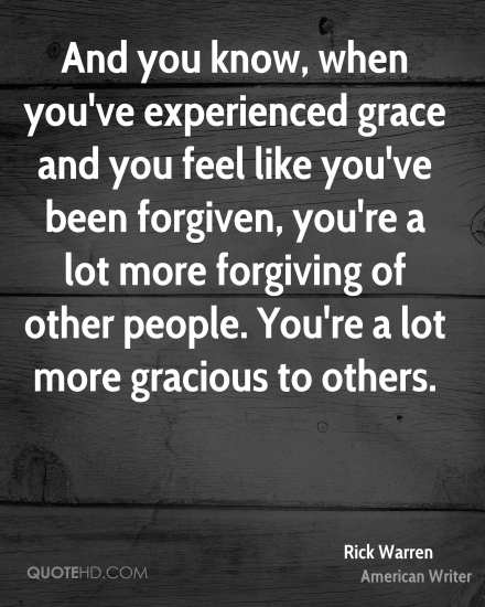 rick-warren-writer-quote-and-you-know-when-youve-experienced-grace